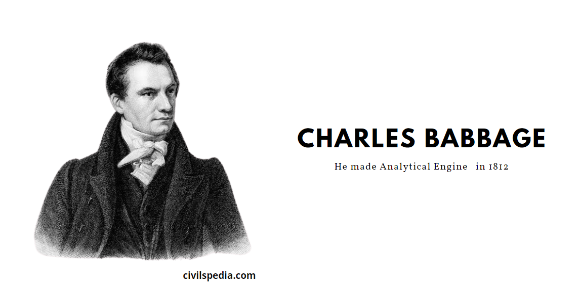 Charles Babbage- father of Computer